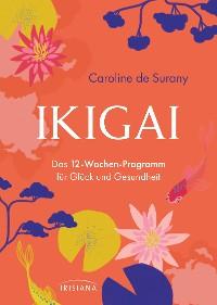 Cover Ikigai - Das 12-Wochen-Programm für Glück und Gesundheit