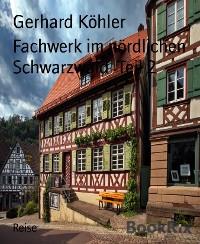 Cover Fachwerk im nördlichen Schwarzwald  Teil 2