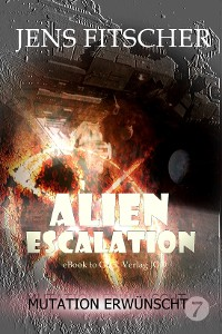 Cover Mutation erwünscht (ALIEN ESCALATION 7)