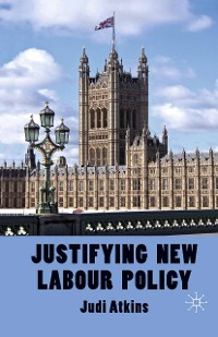 Cover Justifying New Labour Policy