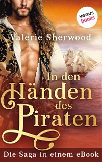 Cover In den Händen des Piraten: Die Saga in einem eBook