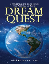 Cover Dream Quest: A Seeker's Guide to Finding the Purpose of Being