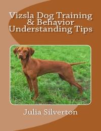 Cover Vizsla Dog Training & Behavior Understanding Tips