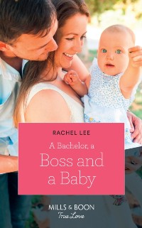 Cover Bachelor, A Boss And A Baby