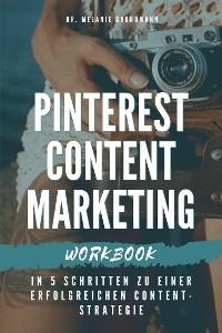 Cover Pinterest Content Marketing Workbook. In 5 Schritten zu einer erfolgreichen Content-Strategie