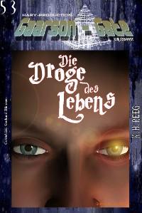 """Cover GAARSON-GATE 053: """"Die Droge des Lebens"""""""