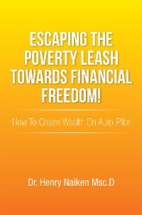 Cover Escaping the Poverty Leash Towards Financial Freedom!