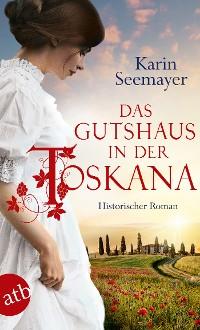 Cover Das Gutshaus in der Toskana