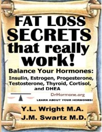 Cover Fat Loss Secrets That Really Work: Balance Your Hormones: Insulin, Estrogen, Progesterone, Testosterone, Thyroid, Cortisol, and DHEA