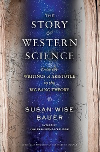 Cover The Story of Western Science: From the Writings of Aristotle to the Big Bang Theory
