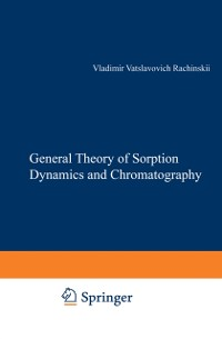 Cover General Theory of Sorption Dynamics and Chromatography