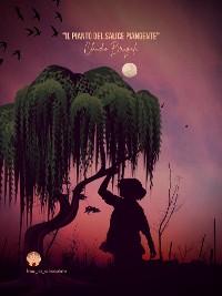 Cover Il pianto del salice piangente