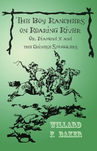 Cover Boy Ranchers on Roaring River; Or, Diamond X and the Chinese Smugglers