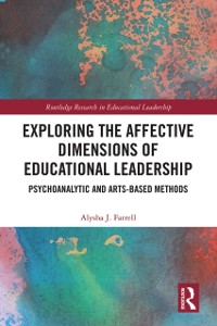 Cover Exploring the Affective Dimensions of Educational Leadership