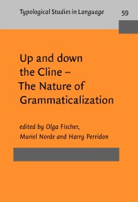 Cover Up and down the Cline - The Nature of Grammaticalization