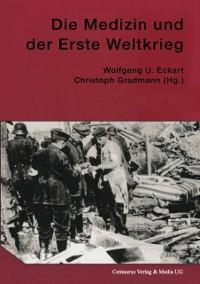 Cover Die Medizin und der Erste Weltkrieg