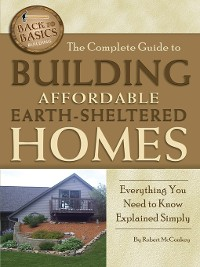 Cover The Complete Guide to Building Affordable Earth-Sheltered Homes