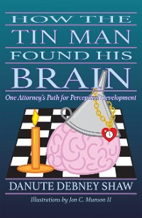Cover How the Tin Man Found His Brain