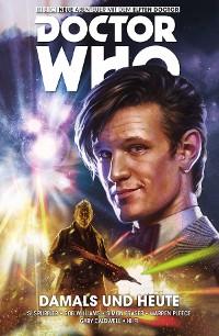 Cover Doctor Who - Der Elfte Doctor, Band 4 - Damals und Heute