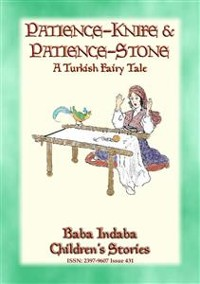 Cover PATIENCE STONE AND PATIENCE KNIFE - A Turkish Fairy Tale narrated by Baba Indaba