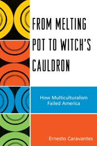 Cover From Melting Pot to Witch's Cauldron