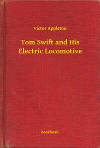 Cover Tom Swift and His Electric Locomotive