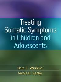 Cover Treating Somatic Symptoms in Children and Adolescents