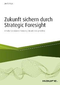 Cover Zukunft sichern durch Strategic Foresight