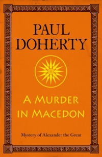 Cover Murder in Macedon (Alexander the Great Mysteries, Book 1)
