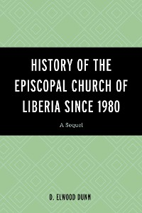 Cover History of the Episcopal Church of Liberia Since 1980