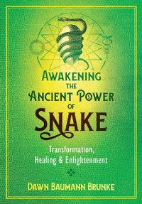 Cover Awakening the Ancient Power of Snake