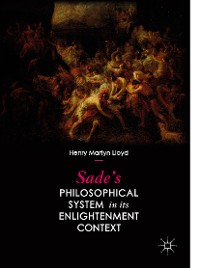 Cover Sade's Philosophical System in its Enlightenment Context