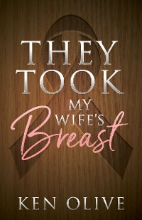 Cover They Took My Wife's Breast