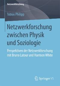 Cover Netzwerkforschung zwischen Physik und Soziologie