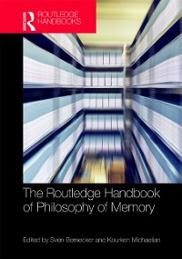 Cover Routledge Handbook of Philosophy of Memory