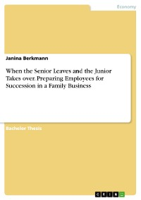 Cover When the Senior Leaves and the Junior Takes over. Preparing Employees for Succession in a Family Business