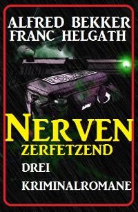 Cover Nerven zerfetzend: Drei Kriminalromane