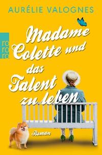 Cover Madame Colette und das Talent zu leben