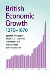 Cover British Economic Growth, 1270-1870