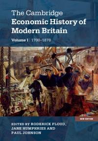 Cover Cambridge Economic History of Modern Britain: Volume 1, Industrialisation, 1700-1870