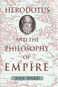 Cover Herodotus and the Philosophy of Empire