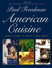 Cover American Cuisine: And How It Got This Way