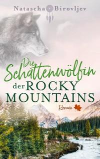 Cover Die Schattenwölfin der Rocky Mountains