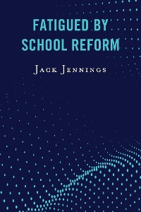 Cover Fatigued by School Reform