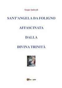 Cover Sant'Angela da Foligno affascinata dalla Divina Trinità