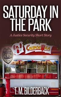 Cover Saturday In The Park - A Justice Security Short Story