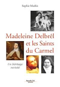 Cover Madeleine Delbrêl et les saints du Carmel