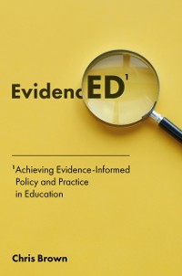 Cover Achieving Evidence-Informed Policy and Practice in Education