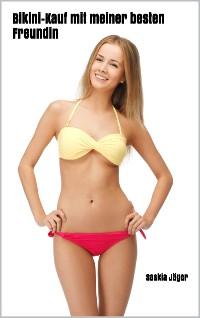 Cover Lesben: Bikini-Kauf mit meiner besten Freundin