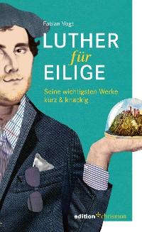 Cover Luther für Eilige